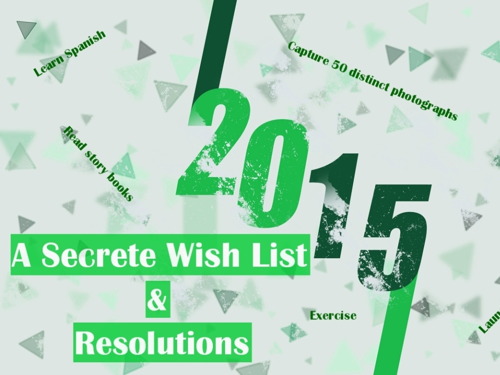 A secrete wish list and resolutions 2015